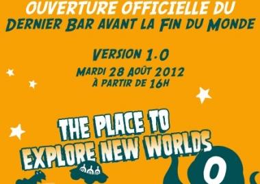 Ouverture Dernier Bar Avant la Fin du Monde
